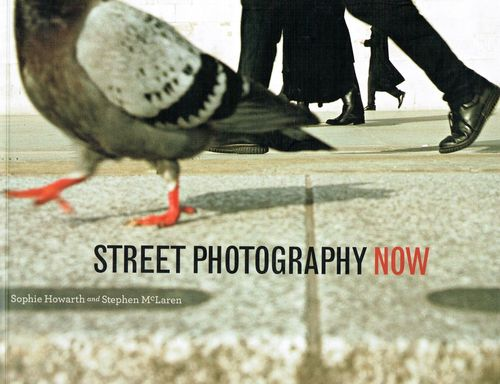 STREET PHOTOGRAPHY NOW Sophie Howart and Stephen McLaren